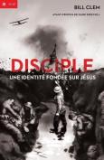 Disciple - Une Identite Fondee Sur Jesus [FRE]