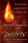 Transformons Nos Prieres [FRE]
