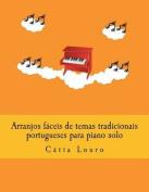 Arranjos Faceis de Temas Tradicionais Portugueses Para Piano Solo [POR]