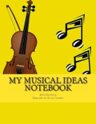 My Musical Ideas Notebook