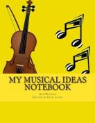 My Musical Ideas Notebook