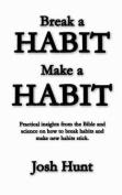 Make a Habit; Break a Habit