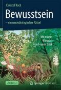 Bewusstsein - Ein Neurobiologisches Ratsel [GER]