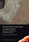 Romano-British Round Houses to Medieval Parish