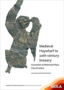 Medieval Haywharf To20th-Century Brewery