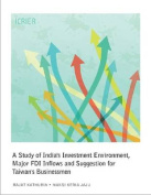 A Study of India's Investment Environment, Major FDI Inflows and Suggestion for Taiwan's Businessmen