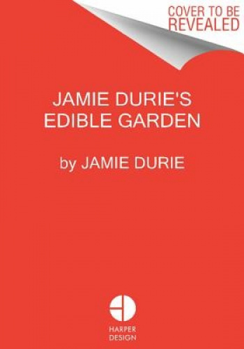 Jamie Duries Edible Garden Design by Jamie Durie