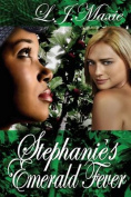 Stephanie's Emerald Fever