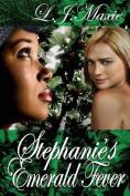 Stephanie's Emerald Fever