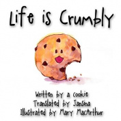 Life Is Crumbly