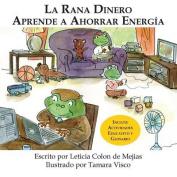 La Rana Dinero Aprende a Ahorrar Energia [Spanish]
