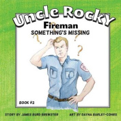 Uncle Rocky, Fireman #2 Something's Missing