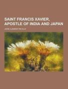 Saint Francis Xavier, Apostle of India and Japan