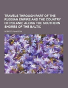 Travels Through Part of the Russian Empire and the Country of Poland