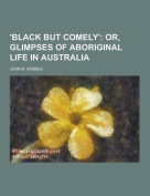 'Black But Comely'