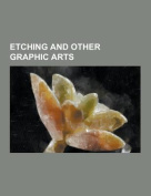 Etching and Other Graphic Arts