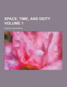 Space, Time, and Deity Volume 1