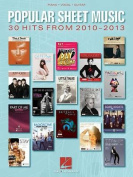 Popular Sheet Music 30 Hits from 2010 to 2013 PVG