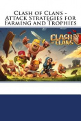 Clash of Clans - Attack Strategies for Farming and Trophies