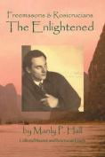 Freemasons and Rosicrucians - The Enlightened