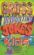 Gross & Disgusting Jokes for Kids