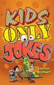 Kids Only Jokes
