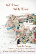 Red Flower, White Flower