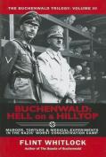 Buchenwald: Hell on a Hilltop