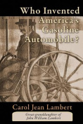 Who Invented America's Gasoline Automobile?
