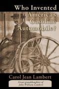 Who Invented America's Gasoline Automobile?