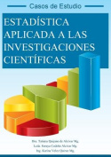 Estadistica Aplicada a Las Investigaciones Cientificas [Spanish]