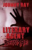 Literary Agent -- Beware
