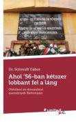 Ahol '56-Ban Ketszer Lobbant Fel a Lang