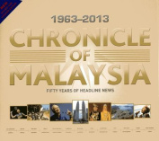 Chronicle of Malaysia, 1963-2013