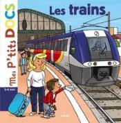 Mes P'tits Docs: Les Trains [FRE]