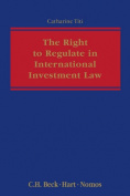 The Right to Regulate in International Investment Law
