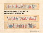 The Illuminated Life of the Great Yolmowa