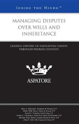 Managing Disputes Over Wills and Inheritance