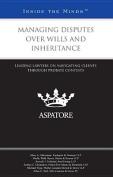 Managing Disputes Over Wills and Inheritance