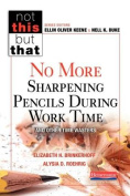 No More Sharpening Pencils During Work Time and Other Time Wasters