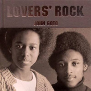 John Goto: Lovers' Rock