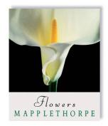 Robert Mapplethorpe: Flowers
