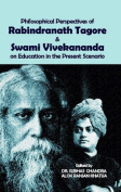 Philosophical Perspectives of Rabindranath Tagore & Swami Vivekananda on Education in the Present Scenario