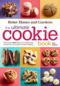 Better Homes and Gardens the Ultimate Cookie Book
