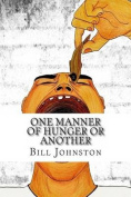 One Manner of Hunger or Another