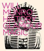 Will Munro - History, Glamour, Magic