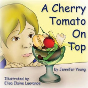 A Cherry Tomato on Top