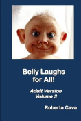 Belly Laughs for All! Adult Version - Volume 3