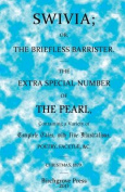 Swivia; Or, the Briefless Barrister. the Extra Special Number of the Pearl