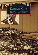 Kansas City B-25 Factory